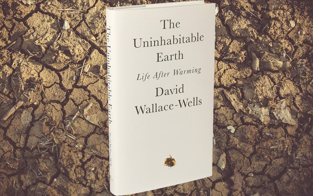 Book Review – The Uninhabitable Earth